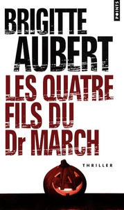 Brigitte Aubert - Les quatre fils du Dr March.