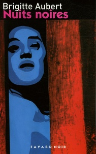 Brigitte Aubert - Nuits noires.