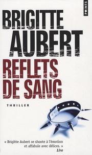 Brigitte Aubert - Reflets de sang.