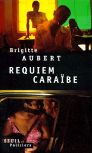 Brigitte Aubert - Requiem caraïbe.
