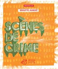 Brigitte Aubert - Scènes de crime.