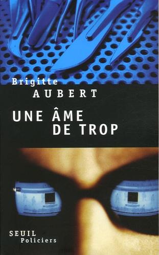 Brigitte Aubert - Une âme de trop.