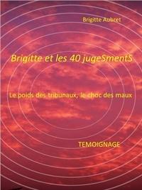 Ebook au format txt télécharger Brigitte et les 40 jugeSmentS par Brigitte Aubret ePub