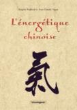 Brigitte Bailleul et Jean-Claude Sapin - L'énergétique chinoise.