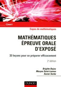 Brigitte Bajou et Maryse Saint-Lannes - Mathématiques épreuve orale d'exposé - 33 leçons pour se préparer efficacement.