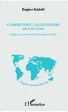 Brigitte Baldelli - Comprendre l'illettrisme des jeunes - Rapport au savoir et interactions sociales.