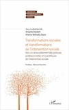 Brigitte Baldelli et Kheira Belhadj-Ziane - Transformations sociales et transformations de l'intervention sociale - Vers un renouvellement des postures professionnelles et scientifiques de l'intervention sociale.