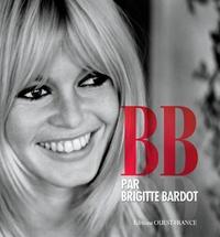 Brigitte Bardot - BB par Brigitte Bardot.