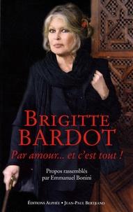 Brigitte Bardot - Par amour... et c'est tout.