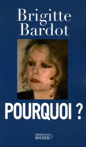 Brigitte Bardot - Pourquoi ?.