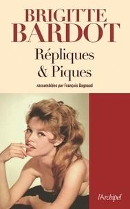 Brigitte Bardot et François Bagnaud - Répliques et piques.