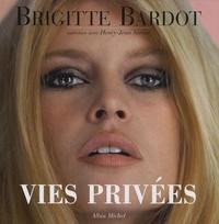 Brigitte Bardot - Vies privées.
