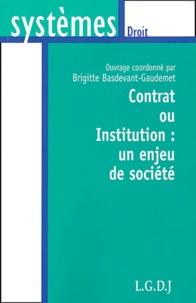 Brigitte Basdevant-Gaudemet et  Collectif - Contrat ou institution : un enjeu de société.