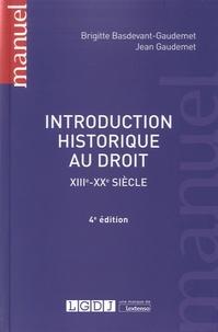 Brigitte Basdevant-Gaudemet et Jean Gaudemet - Introduction historique au droit - XIIIe-XXe siècle.