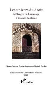 Brigitte Basdevant-Gaudemet et Nathalie Goedert - Les univers du droit - Mélanges en hommage à Claude Bontems.