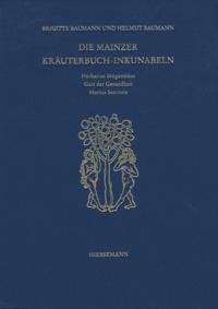 Brigitte Baumann et Helmut Baumann - Die Mainzer Kraüterbuclnkunabeln.