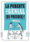 Brigitte Bègue - La puberté, c'est génial (ou presque) !.