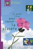 Brigitte Bègue et Anne-Marie Thomazeau - Le grand livre pour sauver la planète.