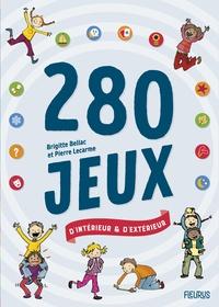 Brigitte Bellac et Pierre Lecarme - 280 jeux d'intérieur et d'extérieur.