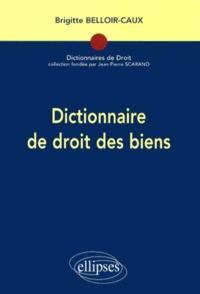 Brigitte Belloir-Caux - Dictionnaire de droit des biens.