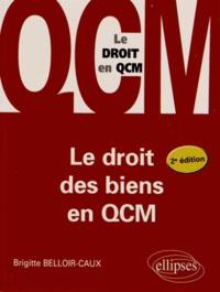 Brigitte Belloir-Caux - Le droit des biens en QCM.