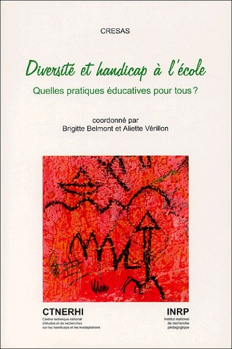 Brigitte Belmont et Aliette Vérillon - Diversité et handicap à l'école - Quelles pratiques éducatives pour tous ?.