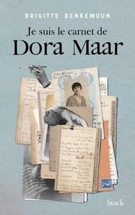 Téléchargement de livre audio en ligne Je suis le carnet de Dora Maar PDB CHM MOBI par Brigitte Benkemoun 9782234083882 (French Edition)