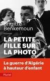 Brigitte Benkemoun - La petite fille sur la photo - La guerre d'Algérie à hauteur d'enfant.