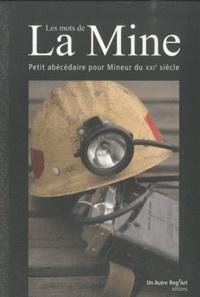 Brigitte Benneteu et Sabine Boudou-Ourliac - Les mots de la Mine.