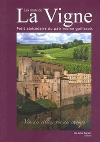 Brigitte Benneteu - Les mots de la vigne - Petit abécédaire du patrimoine gaillacois.