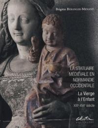 Brigitte Béranger-Menand - La statuaire médiévale en Normandie occidentale en 2 volumes : Tome 1, Histoire et création artistique ; Tome 2, Corpus.