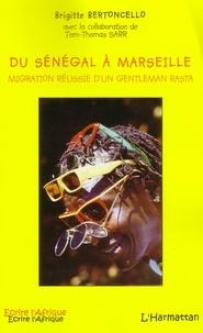 Brigitte Bertoncello - Du Sénégal à Marseille - Migration réussie d'un gentleman rasta.