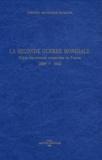 Brigitte Blanc et Henry Rousso - La Seconde Guerre mondiale - Guide des sources conservées en France 1939-1945.