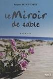 Brigitte Bloch-Tabet - Miroir de sable.