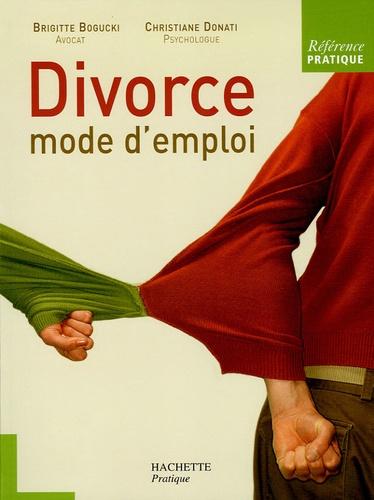 Brigitte Bogucki et Christiane Donati - Divorce mode d'emploi.