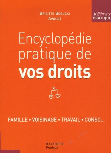Brigitte Bogucki - Encyclopédie pratique de vos droits.