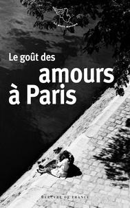 Brigitte Bontour - Le goût des amours à Paris.