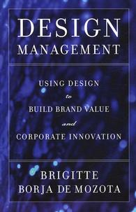 Brigitte Borja de Mozota - Design Management - Using Design to build Brand Value and Corporate Innovation.