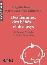 Brigitte Borsoni et Marie-José Riss-Minervini - Des femmes, des bébés... et des psys - Echanges féconds en milieu hospitalier.