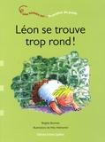 Brigitte Bosman - Léon se trouve trop rond ! - Une histoire sur... le surplus de poids.