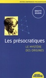Brigitte Boudon - Les présocratiques, le mystère des origines.