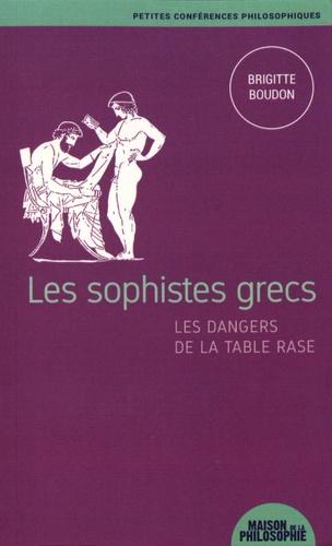 Les sophistes grecs, les dangers de la table rase