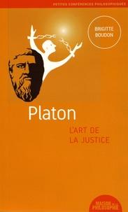 Brigitte Boudon - Platon, l'art de la justice.