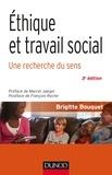 Brigitte Bouquet - Ethique et travail social - Une recherche du sens.