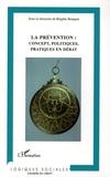 Brigitte Bouquet et Laurent Barbe - La prévention: concept, politiques, pratiques en débat.