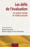 Brigitte Bouquet et Marcel Jaeger - Les défis de l'évaluation - en action sociale et médico-sociale.