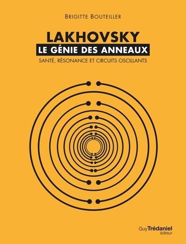 Lakhovsky, le génie des anneaux - Format ePub - 9782813211026 - 9,99 €