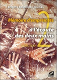 Brigitte Bouthinon-Dumas - Mémoire d'empreintes - Tome 2, A l'écoute des deux mains.