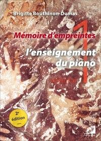 Brigitte Bouthinon-Dumas - Mémoire d'empreintes - Volume 1, L'enseignement du piano.