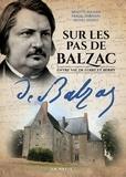 Brigitte Bouvier et Pascal Dubrisay - Sur les pas de Balzac - Entre Val de Loire et Berry.